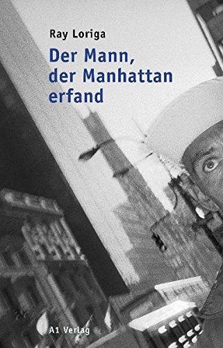 Der Mann, der Manhattan erfand (3927743801) by Ray Loriga