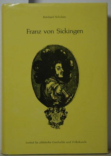 9783927754171: Franz von Sickingen: Ein adeliges Leben im Spannungsfeld zwischen Städten und Territorien