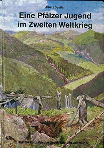 9783927754645: Eine Pfälzer Jugend im Zweiten Weltkrieg