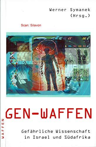 9783927773394: Gen-Waffen Gefaehrliche Wissenschaft in Israel und Suedafrika