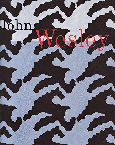 John Wesley. Gemälde 1963 - 1992.: Fuchs, R. H.