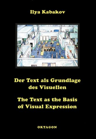 Text as the Basis of Visual Expression: Ilya Kabakov