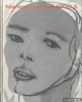 Marlene Dumas: Models: Dumas, Marlene and
