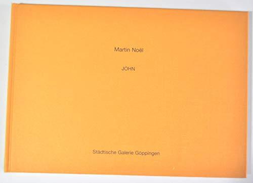 Martin Noel: John (Livre en allemand): John Yau