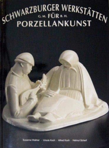 Schwarzburger Werkstatten Fur Porzellankunst: Wallner, Susanne;Siemen, Wilhelm