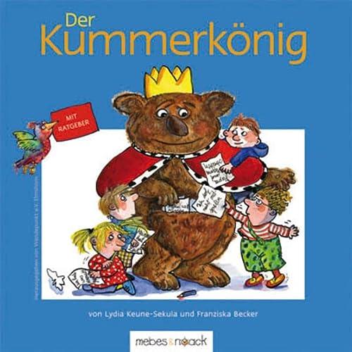 9783927796935: Der Kummerk�nig: Bilderbuch mit Ratgeber