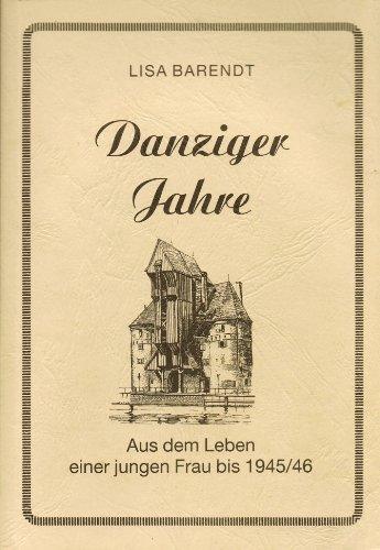 9783927819146: Danziger Jahre: Aus dem Leben einer jungen Frau bis 1945/46