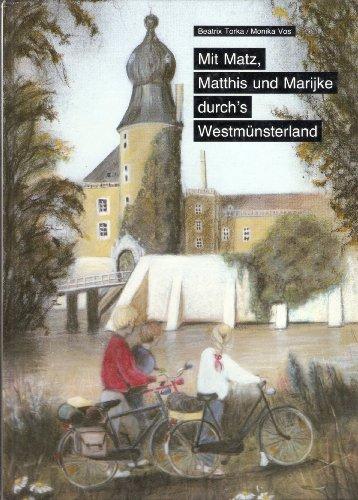 9783927851191: Mit Matz, Matthis und Marijke durch's Westmünsterland (Livre en allemand)