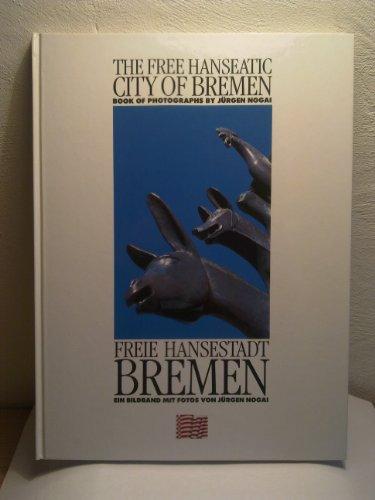9783927857025: The Free Hanseatic city of Bremen