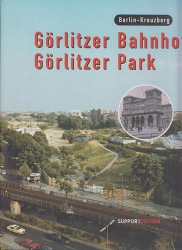 9783927869097: Görlitzer Bahnhof, Görlitzer Park - Berlin-Kreuzberg