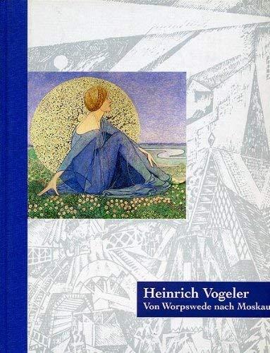 Heinrich Vogeler, von Worpswede nach Moskau: Vom: Vogeler, Heinrich