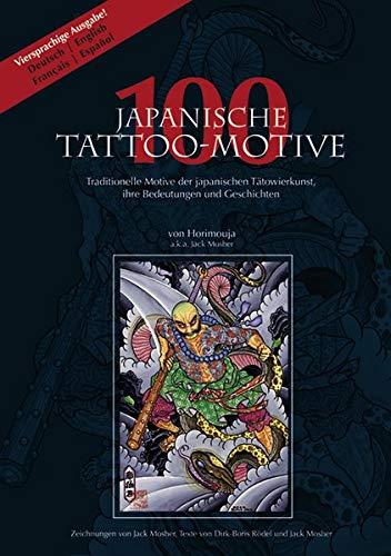 100 Japanische Tattoo-Motive.Viersprachige Ausgabe Deutsch, Englisch, Französisch, Spanisch: ...