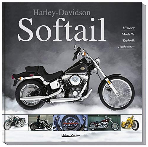 9783927896291: Harley-Davidson Softail: Alles über Harley-Davidsons erfolgreichste Modell-Familie