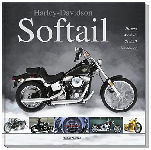 Harley-Davidson Softail: Alles über Harley-Davidsons erfolgreichste Modell-Familie: Carsten Heil; Heinrich