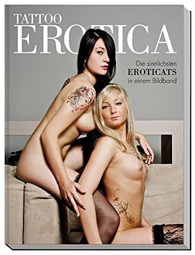 9783927896314: Tattoo Erotica: Die sinnlichsten Eroticats in einem Bildband