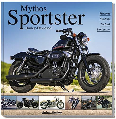 Harley-Davidson ? Mythos Sportster: History, Modelle, Technik, Umbauten - Heil Carsten, Christmann Heinrich