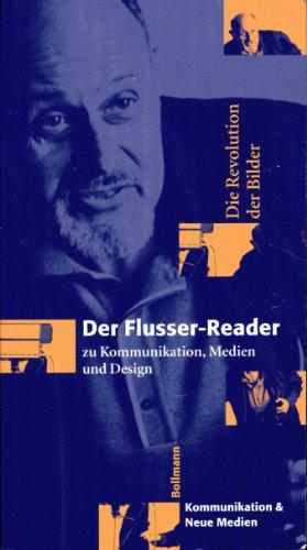9783927901674: Die Revolution der Bilder. Der Flusser-Reader zu Kommunikation, Medien und Design