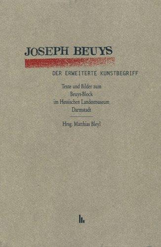 Der erweiterte Kunstbegriff: Texte und Bilder zum: Beuys, Joseph: