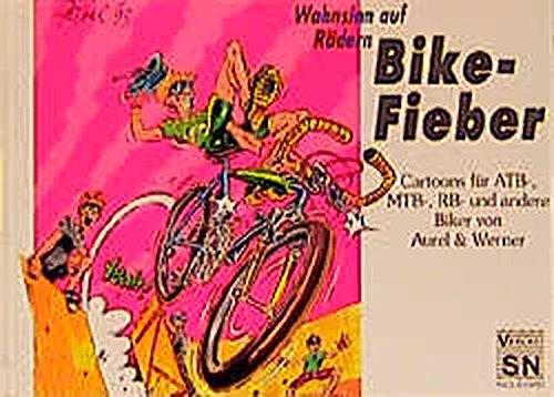 Wahnsinn auf Rädern. Bike-Fieber: Cartoons für All-Terrain-,: Voigt, Aurel; Baumeister,