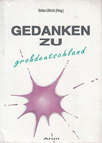 9783927940017: Gedanken zu Grossdeutschland