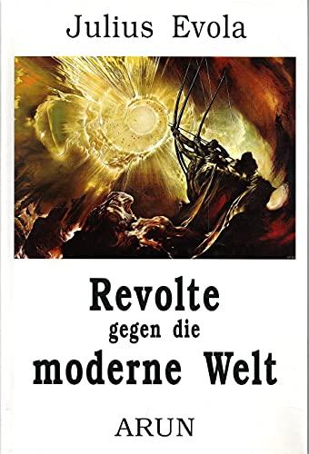 9783927940116: Revolte gegen die moderne Welt