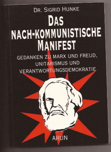 9783927940192: Das nach-kommunistische Manifest: Gedanken zu Marx und Freud, Unitarismus und Verantwortungsdemokratie (German Edition)