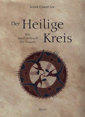 9783927940567: Der Heilige Kreis. Ein Medizinbuch für Frauen