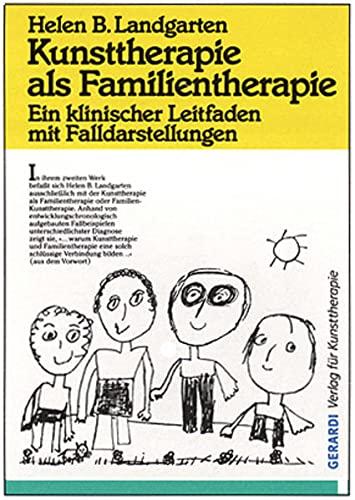 9783927948761: Kunsttherapie als Familientherapie: Ein klinischer Leitfaden mit Falldarstellungen
