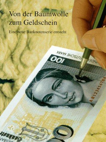 9783927951822: Von der Baumwolle zum Geldschein: Eine neue Banknotenserie entsteht