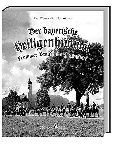 Der bayerische Heiligenhimmel. Frommer Brauch im Jahreslauf.: Werner, Paul und Richilde