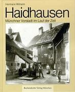 Haidhausen: Mu?nchner Vorstadt im Lauf der Zeit (German Edition): Wilhelm, Hermann