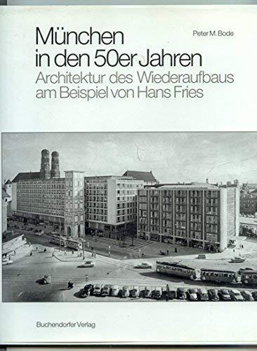 Fries Architektur 9783927984141 münchen in den 50er jahren architektur des
