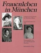 9783927984172: Frauenleben in M�nchen: Geschichtswettbewerb 1992