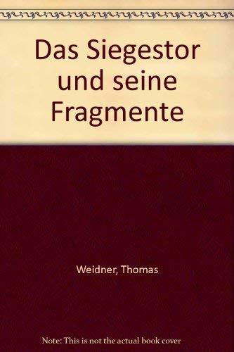 9783927984523: Das Siegestor und seine Fragmente (German Edition)