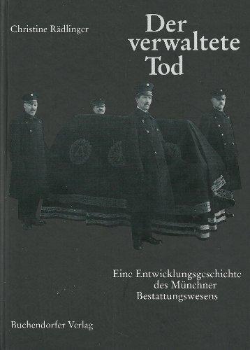 9783927984592: Der verwaltete Tod. Eine Entwicklungsgeschichte des Münchner Bestattungswesens