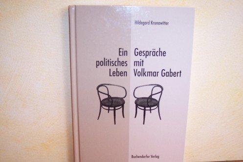Ein politisches Leben. Gespräche mit Volkmar Gabert. - Kronawitter, Hildegard