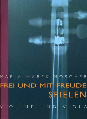 9783927985254: Frei und mit Freude spielen. Violine und Viola: Theoretischer Band