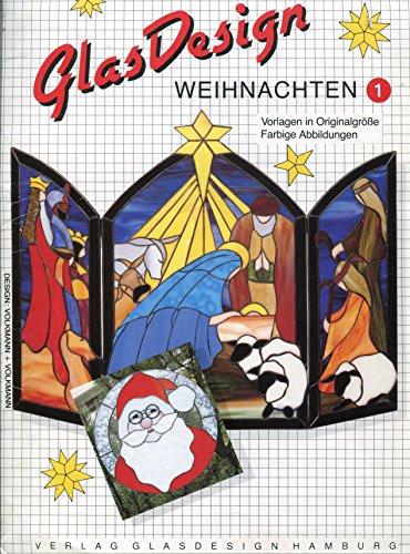 9783928004046: Weihnachten 1: Vorlagen in Originalgrobes Farbige Abbildungen (Glasdesign, 1)