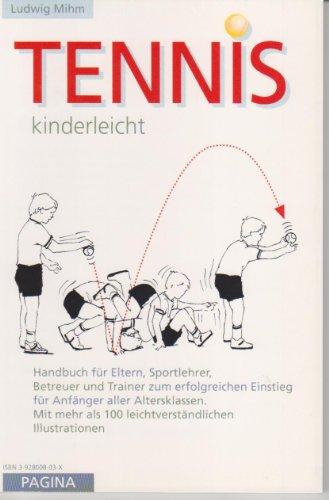 9783928008037: Tennis - Kinderleicht. Ein Ratgeber für Eltern, Lehrer und Trainer
