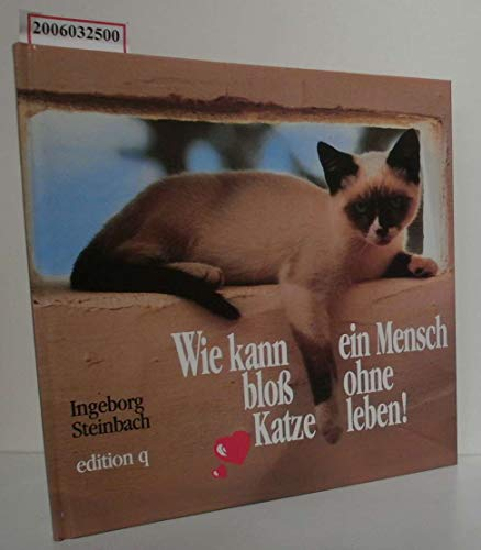9783928024037: Wie kann ein Mensch bloss ohne Katze leben!