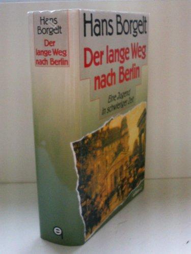 9783928024150: Der lange Weg nach Berlin: Eine Jugend in schwieriger Zeit (German Edition)