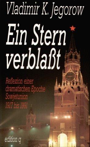 9783928024570: Ein Stern verblasst. Von der Oktoberrevolution bis zur Perestroika