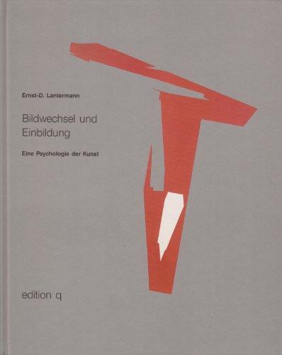 9783928024914: Bildwechsel und Einbildung: Eine Psychologie der Kunst [Hardcover] by Lanterm...