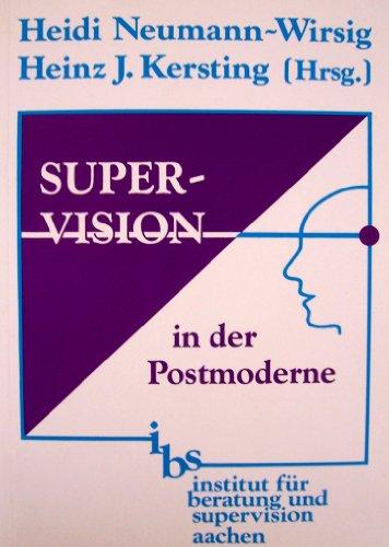 9783928047258: Supervision in der Postmoderne: Systemische Ideen und Interventionen in der Supervision und Organisationsberatung (Livre en allemand)