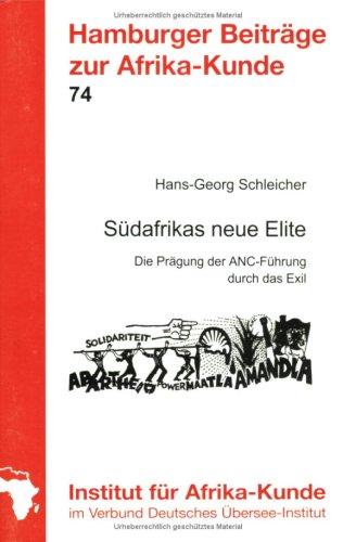 9783928049894: Südafrikas neue Elite: die Prägung der ANC-Führung durch das Exil (Hamburger Beiträge zur Afrika-Kunde)