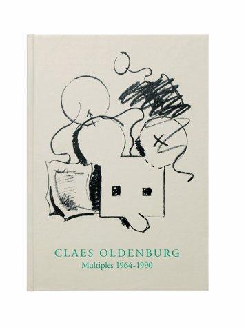 Claes Oldenburg: Multiples 1964-1990: Claes Oldenburg