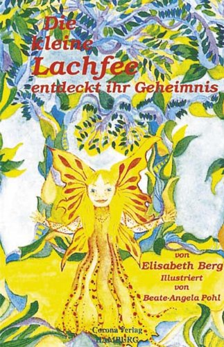 9783928084123: Die kleine Lachfee entdeckt ihr Geheimnis (Livre en allemand)