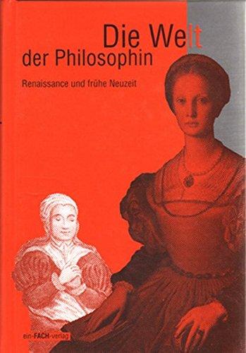 9783928089135: Die Welt der Philosophin, Tl.2, Renaissance und Neuzeit: TEILBD 2