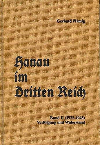 Hanau im Dritten Reich 02. Verfolgung und Widerstand (1933-1945): Fl�mig, Gerhard