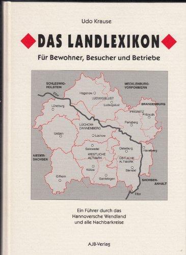 Das Landlexikon: Ein Führer durch das Hannoversche: Udo Krause